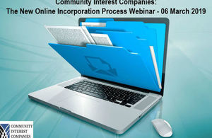 Community Interest Companies: The New Online Incorporation Process Webinar – 06 March 2019 12:00pm – 1:00pm