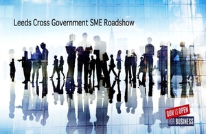 Event   Leeds Cross Government SME Roadshow