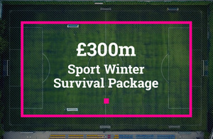 Press release: Government announces £300 million Sport Winter Survival Package to help spectator sports in England